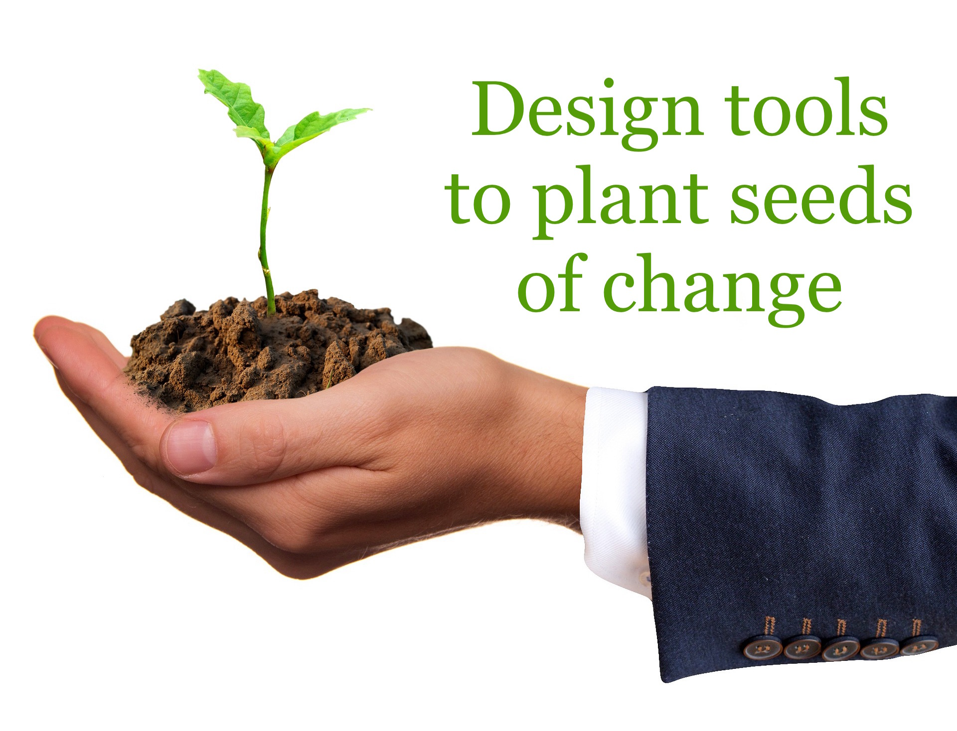 Planting Seeds at the Strategic Level: Utilizing Design and Demonstrating its Utility